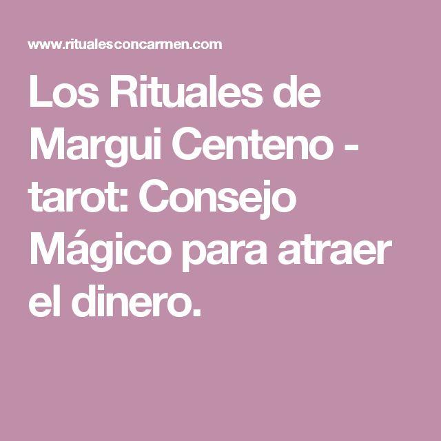 Los Rituales de Margui Centeno - tarot: Consejo Mágico para atraer el dinero.