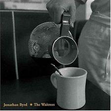Jonathan Byrd - Waitress [New CD]