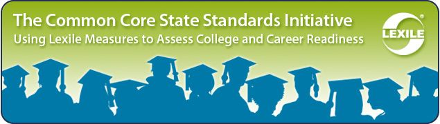 Information from the Kansas State Department of Education on the CCSS, Lexile measures, and text complexity.