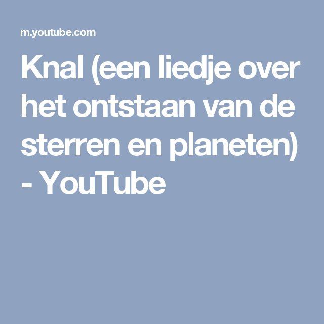 Knal (een liedje over het ontstaan van de sterren en planeten) - YouTube