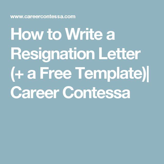 How to Write a Resignation Letter (+ a Free Template)| Career Contessa