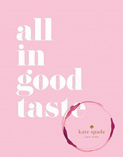 Kate Spade: All In Good Taste Book, $19.20