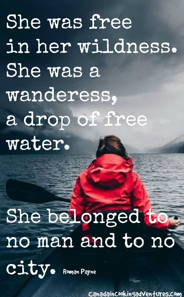 """She is free in her wildness, she is a wanderess, a drop of free water. She knows nothing of borders and cares nothing for rules or customs. 'Time' for her isn't something to fight against. Her life flows clean, with passion, like fresh water."""" Roman Payne #quote #romanpayne #quotes #wanderlust #travel #wildwoman #wild"""