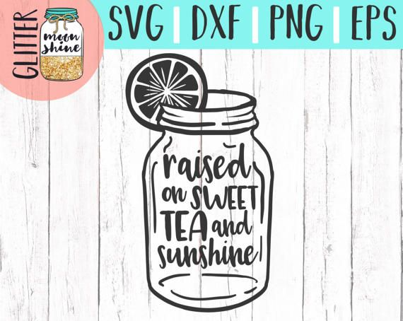 Raised On Sweet Tea and Sunshine svg, .eps, png Files and Designs for Silhouette Cameo and Cricut Explore Air Cutting Machines!    Cute, Funny, Teen, Toddler, Layered, DIY, Quote, Sayings, Men, Women, Pretty, Country Music, Southern Mama, From the South, Bless Your Heart, Texas, Boots, Hunting