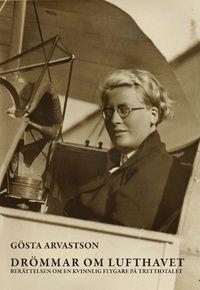 """Drömmar om lufthavet : berättelsen om en kvinnlig flygare på trettiotalet (inbunden): """"Mycket talar för att Hedvig Nordvall hade en säregen förmåga att fokusera. Hon visste vad hon ville. Greve Douglas Hamilton, som startat en flygskola i tjugotalets hoppfulla klimat, behövde hennes egenskaper för att lyfta fram det seriösa innehållet i skolan. För det nystartade flygbolaget ABA var hon ett fynd.  Som kvinna var hon en intressant symbol för frigörelsetemat i det nya tekniksamhället…"""