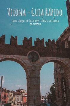 Verona - Guia Rápido. Como chegar, se locomover, como é o clima e um pouco de  história desta charmosa cidade situada na região do Vêneto, ao norte da Itália.