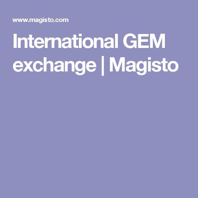 International GEM exchange | Magisto