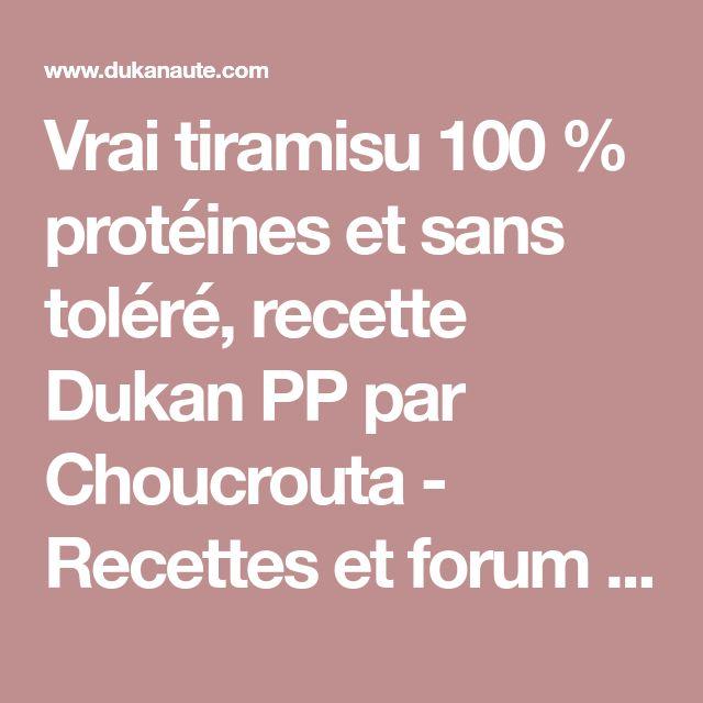Vrai tiramisu 100 % protéines et sans toléré, recette Dukan PP par Choucrouta - Recettes et forum Dukan pour le Régime Dukan