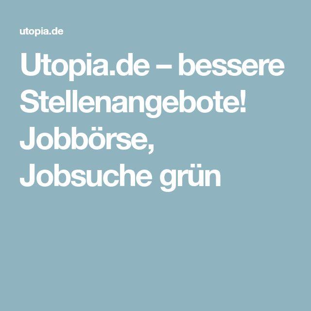 Utopia.de –bessere Stellenangebote! Jobbörse, Jobsuche grün