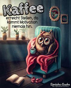 """Motivation durch Kaffee - Lustiger Spruch mit Eule im Sessel ▶ """"Kaffee erreicht Stellen, da kommt Motivation niemals hin."""""""