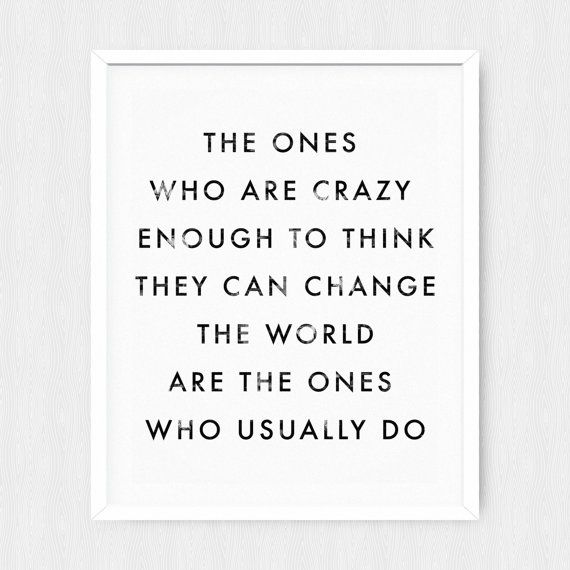 Crazy World Changers  Inspirational Quote  by PlainType on Etsy