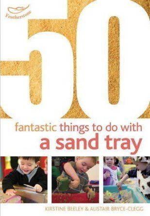50 Fantastic Things to Do with a Sand Tray of Kirstine Beeley, Alistair Bryce-Clegg on 25 October 2012: Amazon.co.uk: Alistair Bryce-Clegg K...