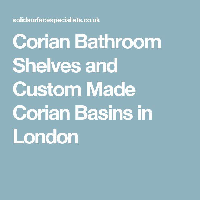 Corian Bathroom Shelves and Custom Made Corian Basins in London