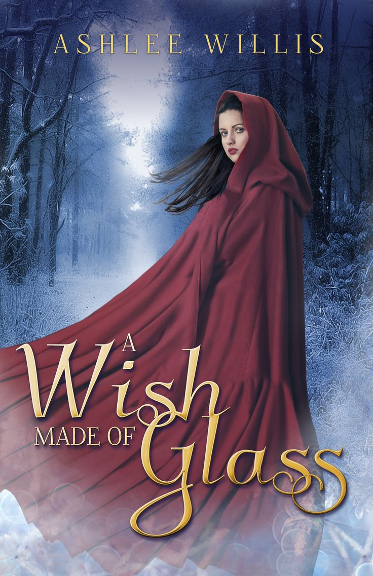 A Wish Made Of Glass By Ashlee Willis  Summer 2015