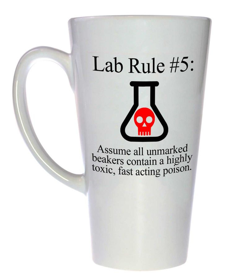 Lab Rule #5: Assume all unmarked beakers contain an extremely toxic, fast acting poison Coffee or Tea Mug, Latte Size