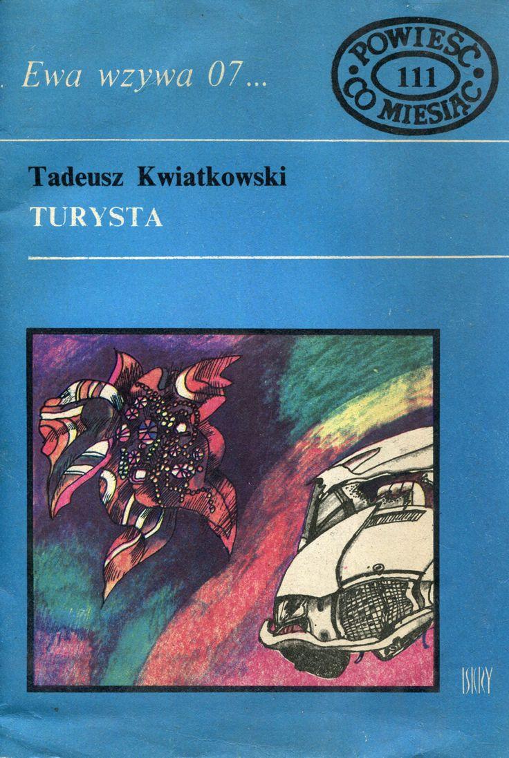 """""""Turysta"""" Tadeusz Kwiatkowski Cover by Marian Stachurski Book series Ewa wzywa 07 Published by Wydawnictwo Iskry 1979"""