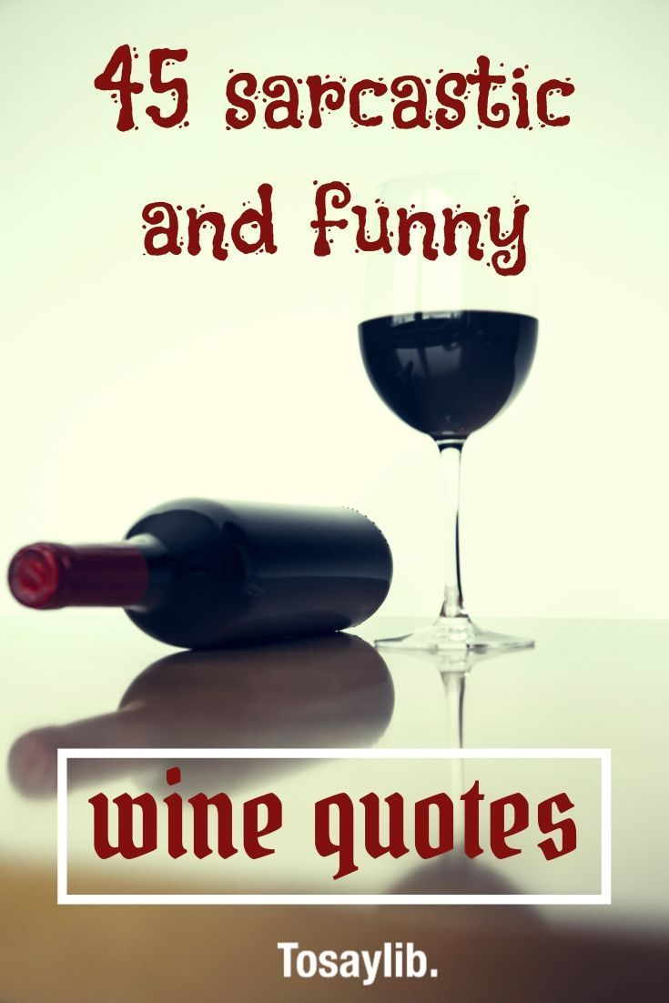 Funny Wine Quotes Over The Ages So Many People From Different Occupations And Walks Of Life Have Written Famous Fu Wine Quotes Funny Wine Humor Wine Quotes