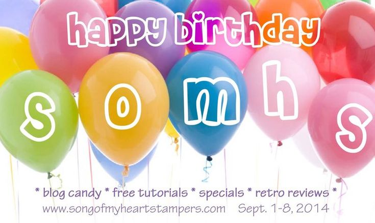 Happy Birthday, Song of My Heart! SOMHS is six years old. Come check out the celebration at www.songofmyheartstampers.com