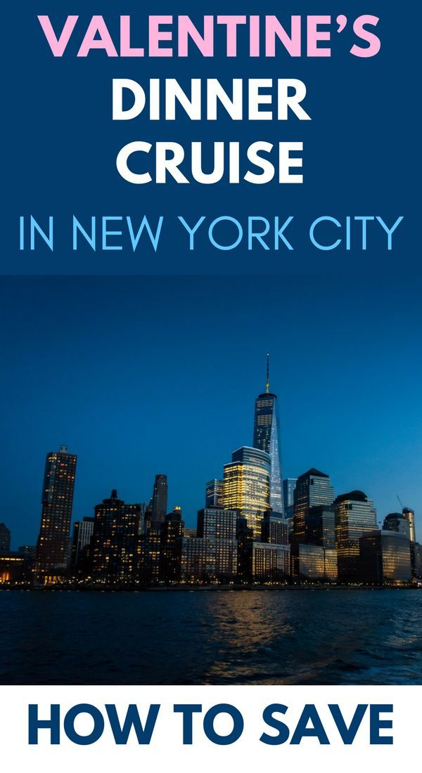 Save On Valentine S Dinner Cruise In New York City Usa Travel