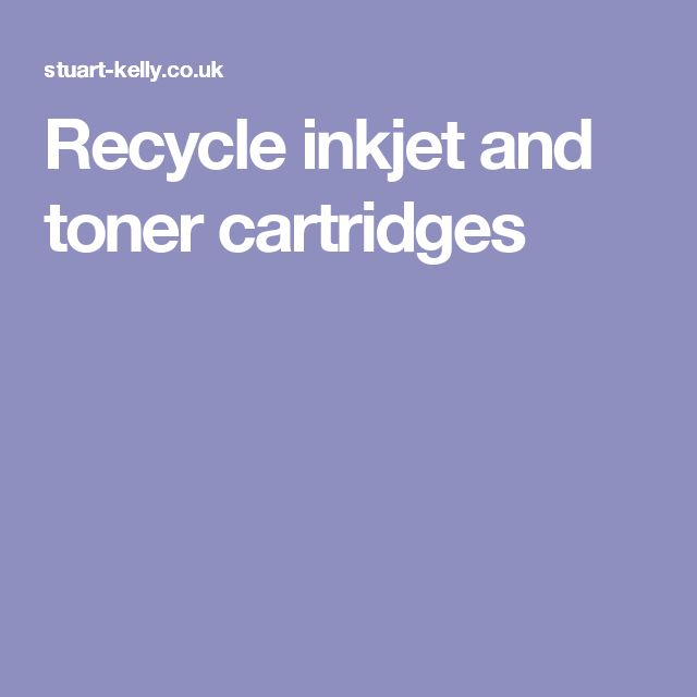 Recycle inkjet and toner cartridges
