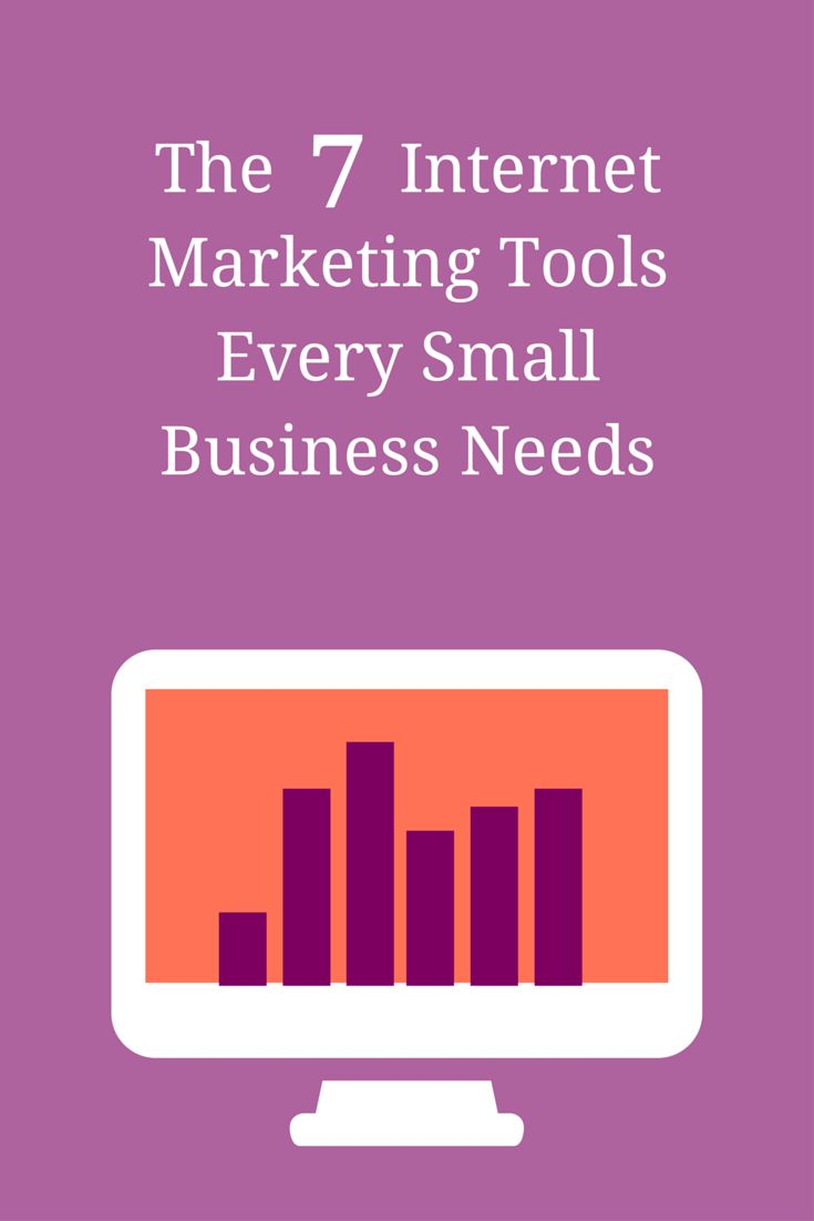 The 7 Internet Marketing Tools Every Small Business Needs: website, email, analytics, Google+, a blog, social media profiles, and a mentor