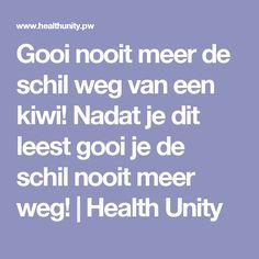 Gooi nooit meer de schil weg van een kiwi! Nadat je dit leest gooi je de schil nooit meer weg!   Health Unity