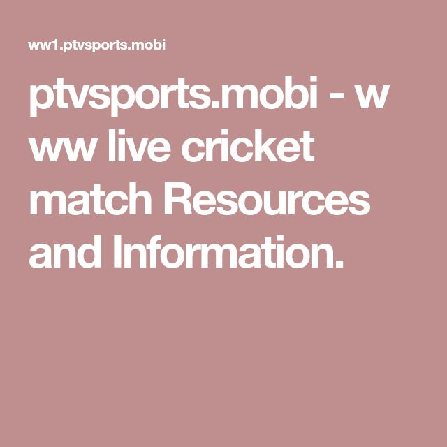 ptvsports.mobi-www live cricket match Resources and Information.