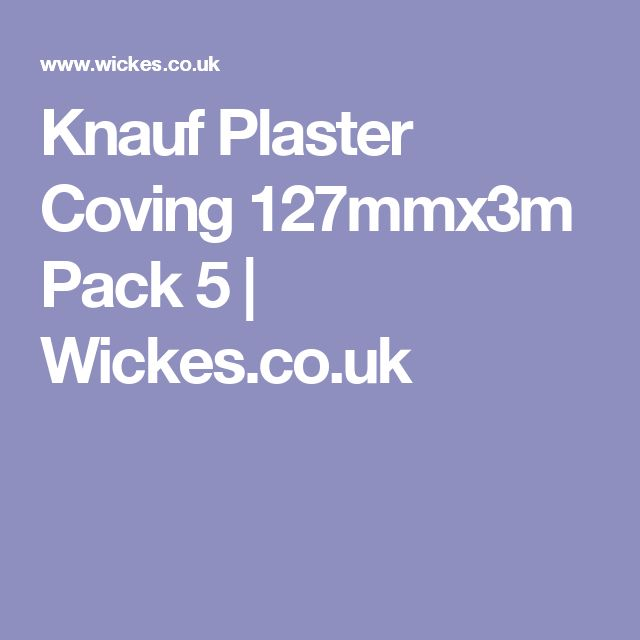 Knauf Plaster Coving 127mmx3m Pack 5 | Wickes.co.uk