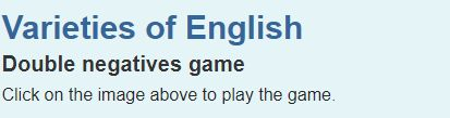 """This is an image from this resource on the Internet4Classrooms' """"Eighth Grade Language Skill Builders - Usage Errors Troublesome Words"""" resource page:    Double Negatives.    Can you spot the double negative?"""