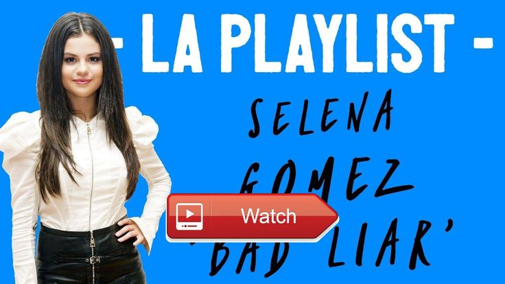 La Playlist es Selena Gmez la prxima diva pop  Analizamos hoy el nuevo single de Selena Gmez 'Bad Liar' Es Selena Gmez la prxima diva pop Es la nueva Fiona Apple