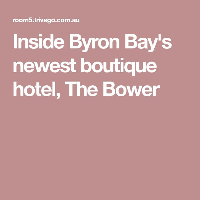 Inside Byron Bay's newest boutique hotel, The Bower