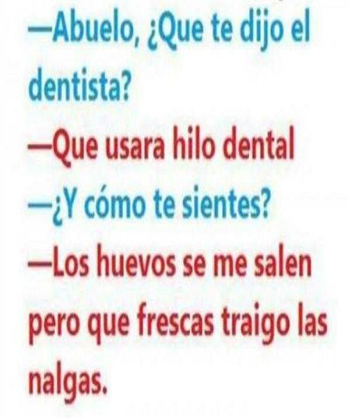 Abuelo, que te dijo el dentista?  #humor #chistes #gracioso #risa