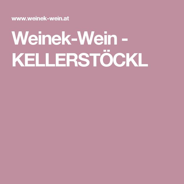 Weinek-Wein - KELLERSTÖCKL