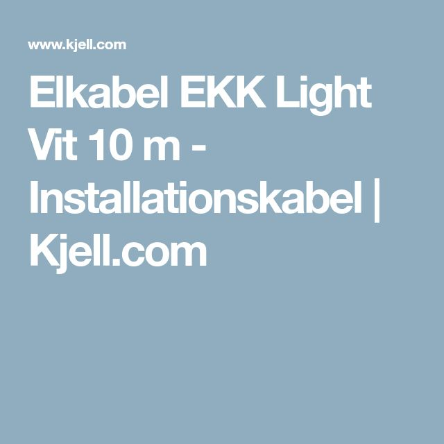 Elkabel EKK Light Vit 10 m - Installationskabel | Kjell.com
