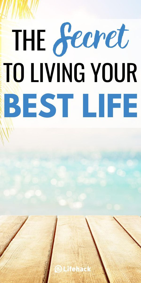 How To Live Your Best Life Life Life Is Good Live For Yourself