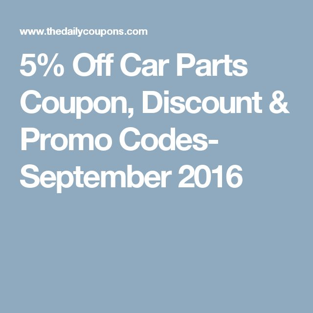 5% Off Car Parts Coupon, Discount & Promo Codes- September 2016