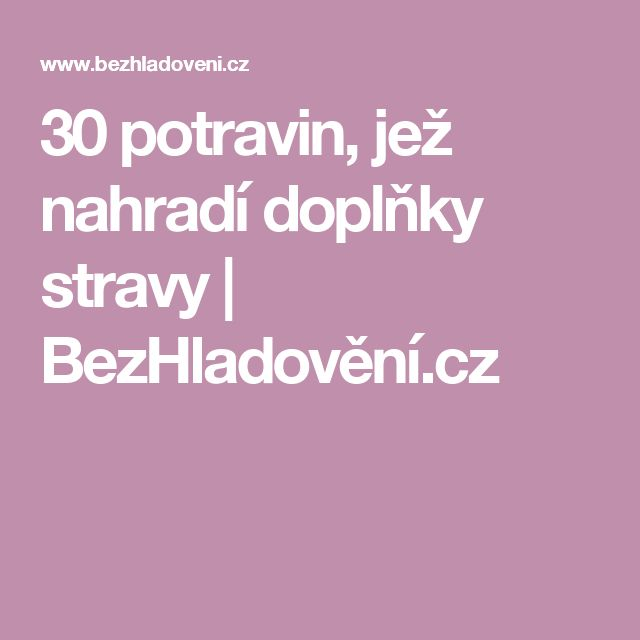 30 potravin, jež nahradí doplňky stravy | BezHladovění.cz