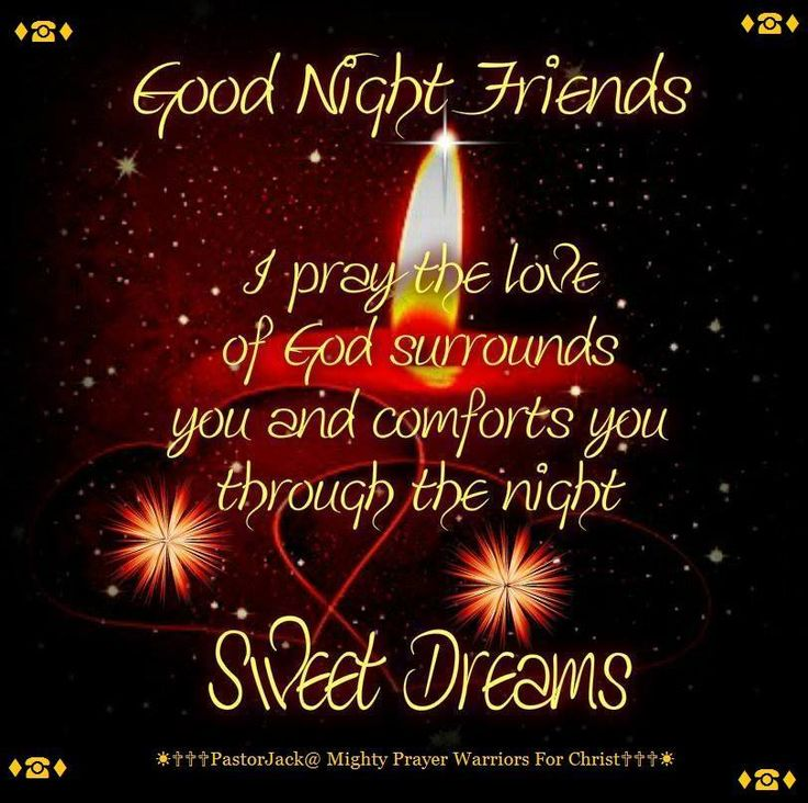 Sweet+Dreams+Quotes+and+Sayings | Good Night Friends: I pray the love of God surrounds you and comforts ...