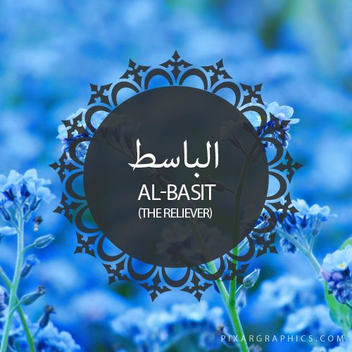 Al-Basit,The Reliever-Islam,Muslim,99 Names