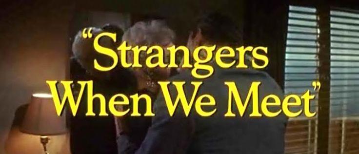 CLASSIC MOVIES: STRANGERS WHEN WE MEET (1960)