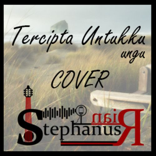 Tercipta Untukku (Ungu) Cover @Stephanus Irwanda piano by @itsmealisyah by StephanusRian 2 on SoundCloud