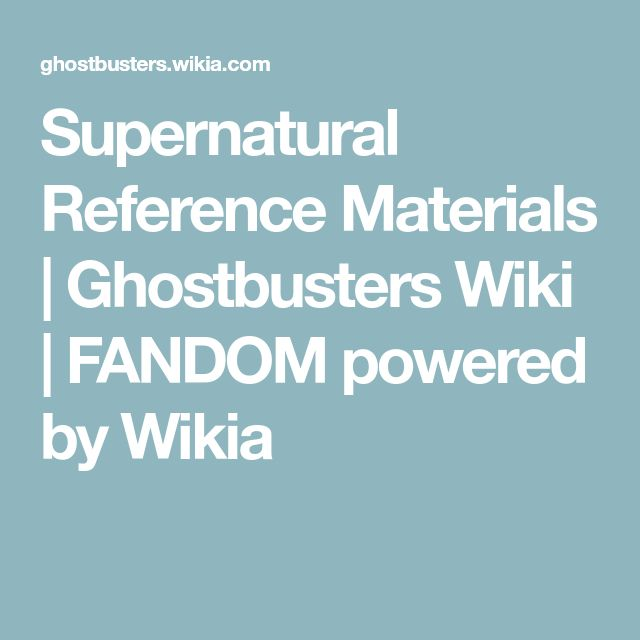Supernatural Reference Materials | Ghostbusters Wiki | FANDOM powered by Wikia