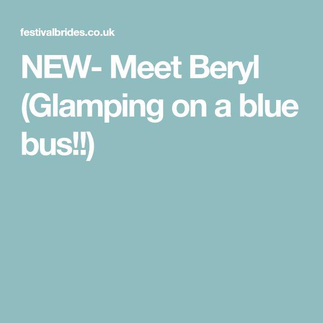 NEW- Meet Beryl (Glamping on a blue bus!!)