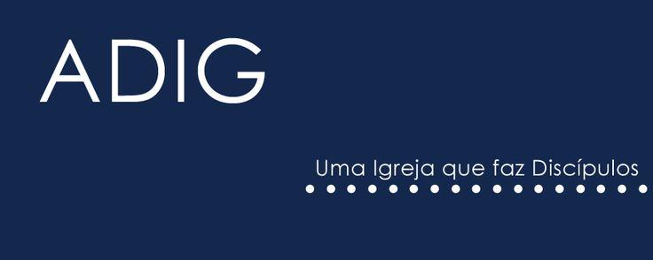 ADIG - ASSEMBLEIA DE DEUS NA ILHA DO GOVERNADOR