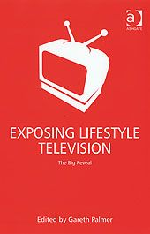 Exposing Lifestyle Television The Big Reveal Exposing Lifestyle Television Print friendly information sheet Send to a friend Edited by Gareth Palmer, University of Salford, UK In contrast to the talk shows of the eighties and nineties where modest transformation was discussed as an ideal, advances in technology, combined with changing tastes and demands of viewers, have created an appetite for dramatic transformations.