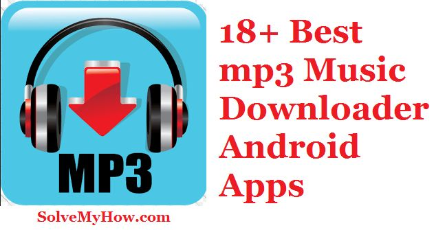 Music always refreshes your soul and mind.   Get amazing (18+) Best mp3 Music Downloader Android Apps For Free.  http://www.solvemyhow.com/2016/02/mp3-music-downloader-android-apps-for-free-music-download.html