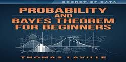 Probability and Bayes Theorem for Beginners (Secret of Data) free ebook