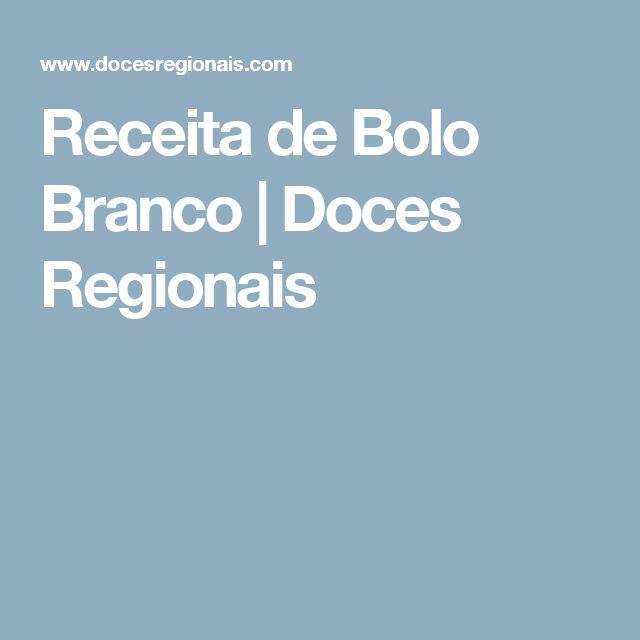 Receita de Bolo Branco | Doces Regionais