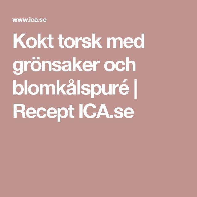 Kokt torsk med grönsaker och blomkålspuré | Recept ICA.se