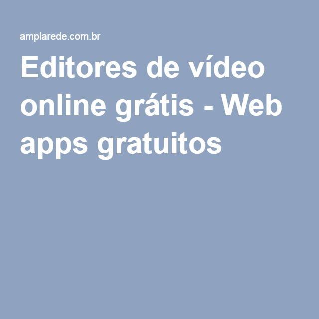 Editores de vídeo online grátis - Web apps gratuitos